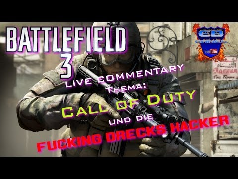 BF3 | BATTLEFIELD 3 | LIVE COMMENTARY: Call of FUCKING HACKER! [1080p | deutsch]