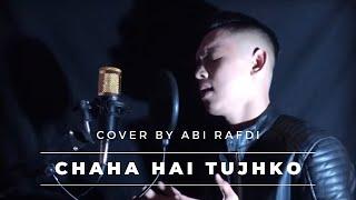 Download Lagu New Cover CHAHA HAI TUJHKO (Aku Mencintaimu) | Cover By ABI RAFDI..Special for Mama & Bapak mp3