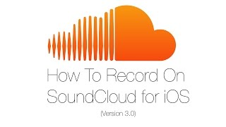 How To Record On SoundCloud For iOS (Version 3.0) Mp3
