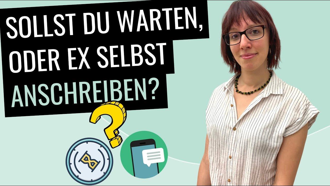 Sollst du warten oder Ex selbst anschreiben? [nach