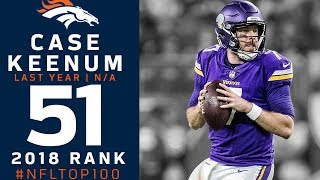 #51: Case Keenum (QB, Broncos) | Top 100 Players of 2018 | NFL
