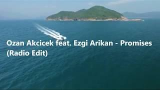 Ozan Akсiсek feat. Ezgi Arikan - Promises (Radio Edit)