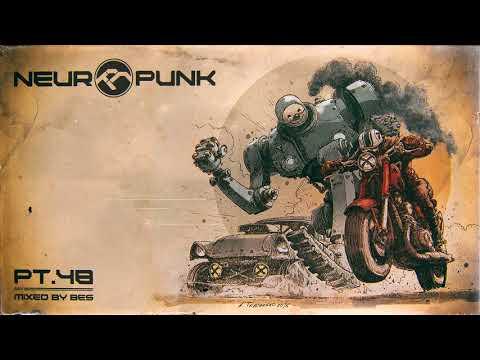 Neuropunk Pt.48 Mixed By Bes
