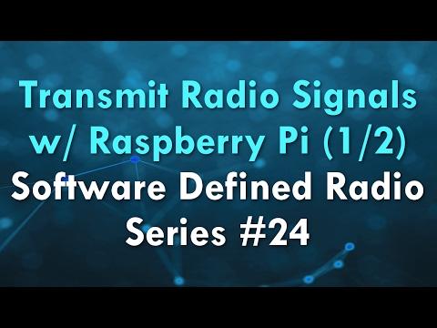Transmit Radio Signals w/ Raspberry Pi (1/2) - Software Defined Radio Series #24