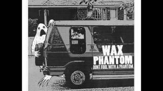 """Wax Phantom- """"II"""""""