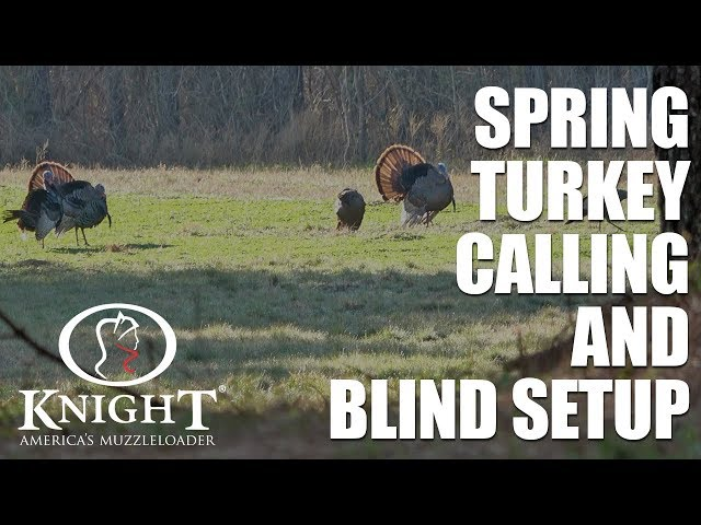 Knight Muzzleloaders - Doing Some Spring Turkey Calling And A Blind Setup