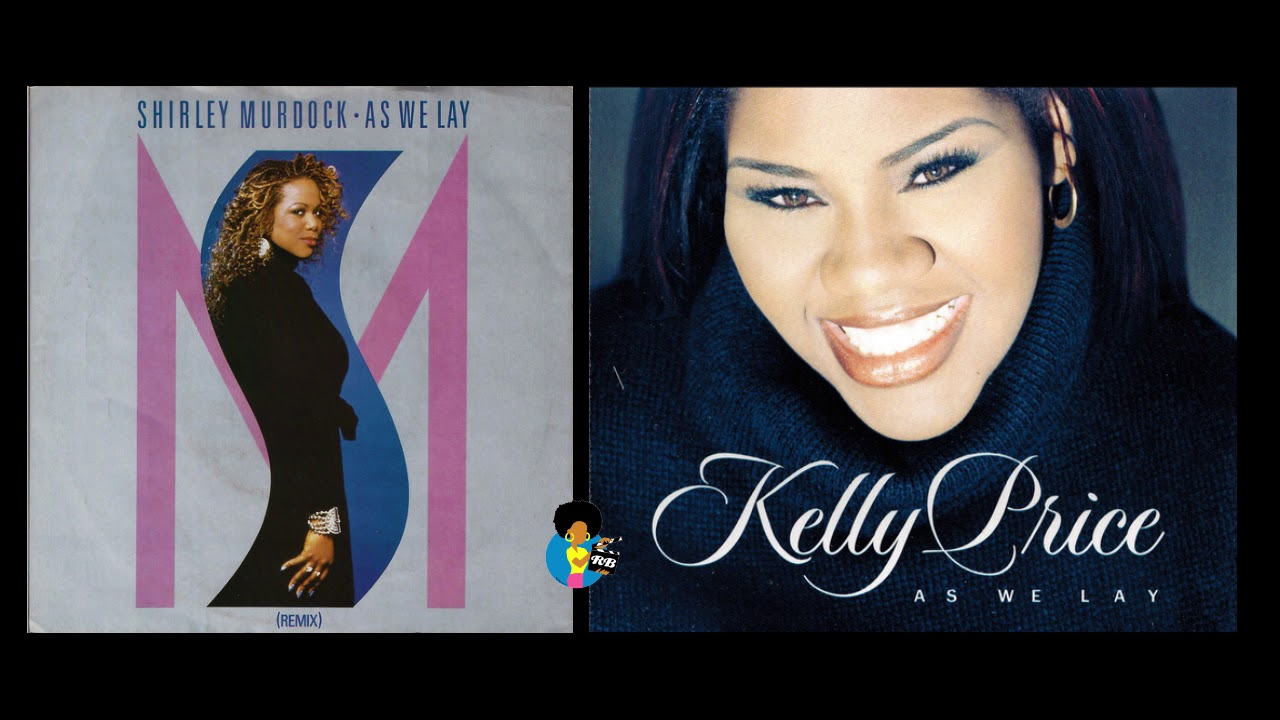 Who Did It Better? - Shirley Murdock vs. Kelly Price? (1986/2000)