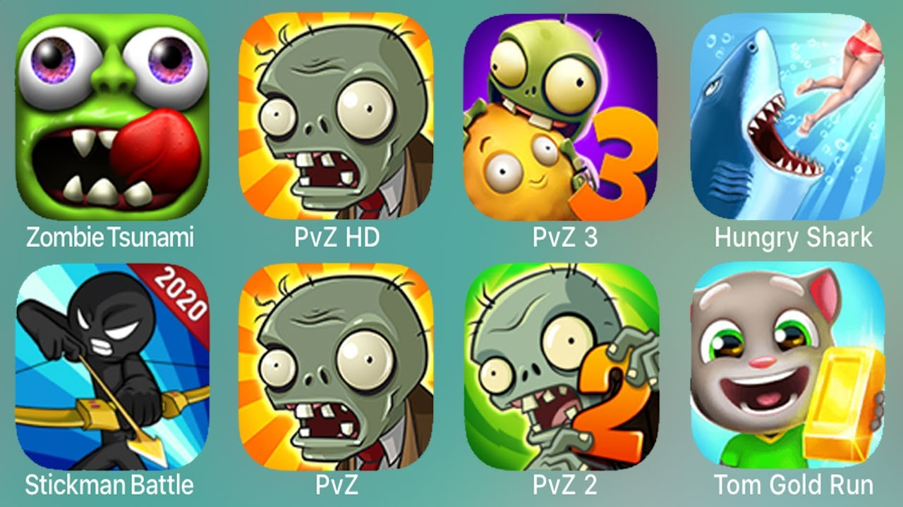 Zombie Tasunami,PvZ HD,PvZ 3,Stickman Battle,PvZ,PvZ 2,Tom Gold Run,Hungry Shark