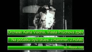 Antologie czech jazz 141 - Orchestr Karla Vlacha, Vlasta Průchová, Na počátku bylo blues, 1959