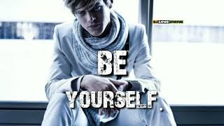Be Yourself... Attitude Motivation Whatsapp Status Video / 2019 /  DOWNLOAD