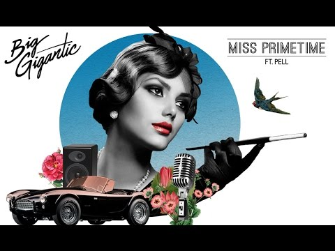 Big Gigantic - Miss Primetime ft. Pell (Official Lyric Video)
