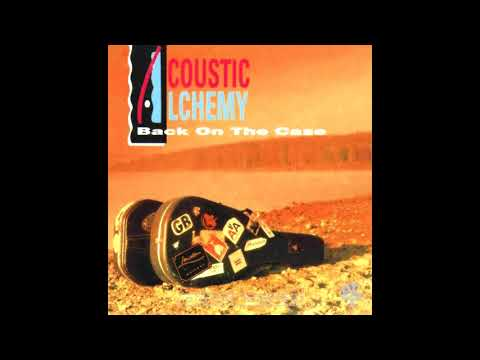 Acoustic Alchemy - Back on the Case (Disco Completo/Full Album)
