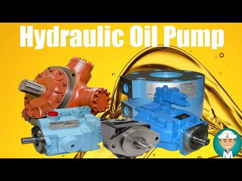 Types of Hydraulic Pumps and Hydraulic Oil