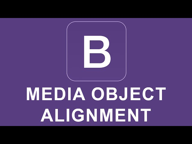 Bootstrap 4 Tutorial 11 - Media Object Alignment