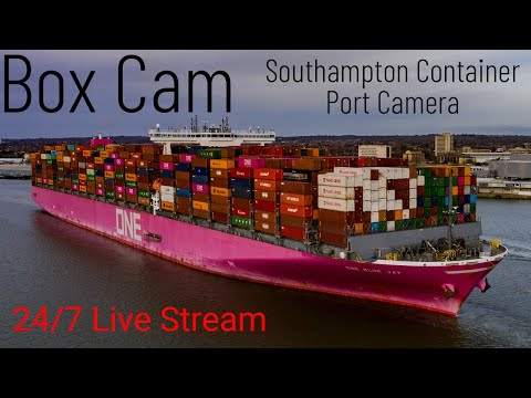 Box Cam - Southampton Container Ship & Port Terminal Camera (Live Stream 24/7)