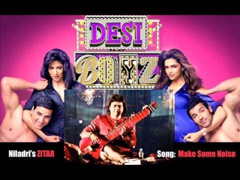 Make Some Noise for Desi Boyz......Zitar By NILADRI KUMAR (OST: Desi Boyz)