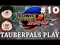 "Tauberpals Play Sonic Adventure 2 ""Not Even Fucking Close"" Part 10"