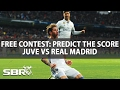 Juventus vs Real Madrid   Predict Correct Score to win  50