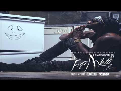 2 Chainz (Tity Boi) - If I Didn't Rap [Trap-A-Velli 3] [2015] + DOWNLOAD