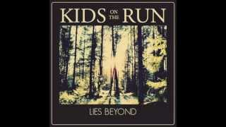 Kids on the Run - Lies Beyond