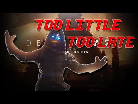 TOO LITTLE TOO LATE! - Destiny 2 Blog And Podcast Rant