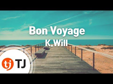 [TJ노래방] Bon Voyage - K.Will / TJ Karaoke