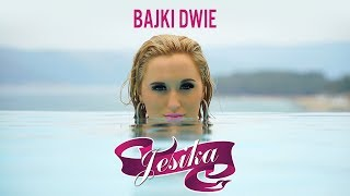 Jesika - Bajki dwie (Official Video)