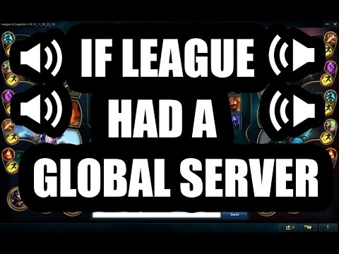 If League Had A Global Server