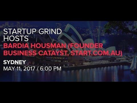 Startup Grind Sydney - Bardia Housman (Founder Business Catayst, Start.com.au)
