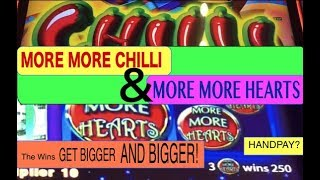 HANDPAY? BIGGER AND BIGGER WINS ON MORE MORE CHILLI AND MORE MORE HEARTS SLOTS!