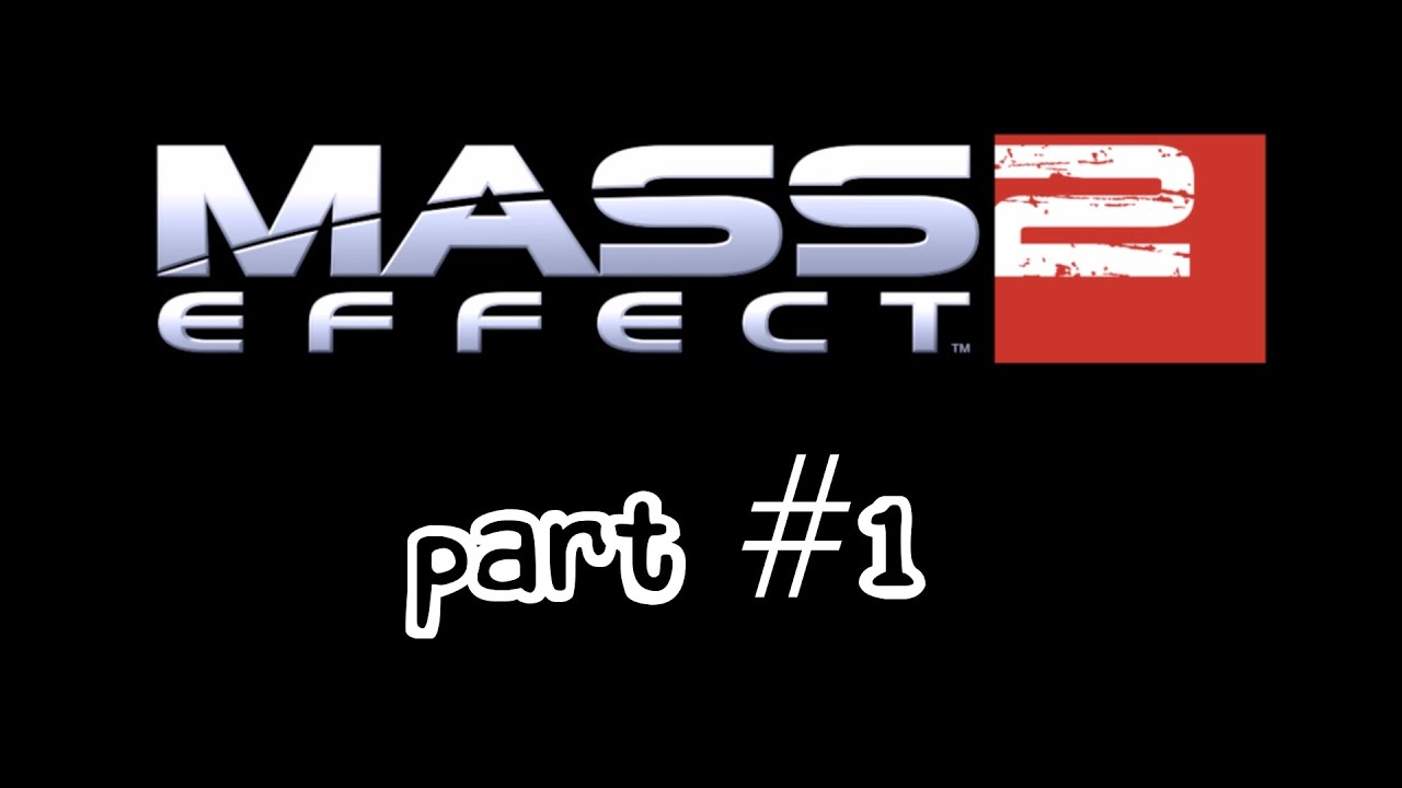Let\'s Play: Mass Effect 2 - Paragon Vanguard (Part 1) - YouTube