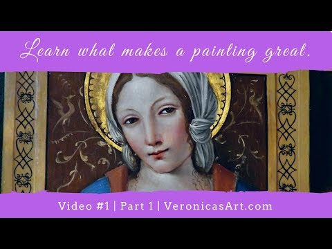 Learn what makes a painting great: Video 1 | part 1