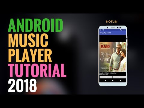 Music Player App Tutorial 2018 | Android | Kotlin | Android Studio