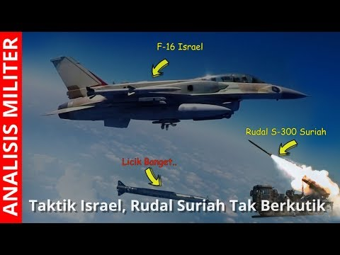 Hajar Wilayah Suriah, Taktik Licik Israel Ini Buat Rudal S-300 Tak Berkutik
