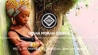 KIU -  MWANAKE FT LEVIS (Dudu Manyoya Remix)