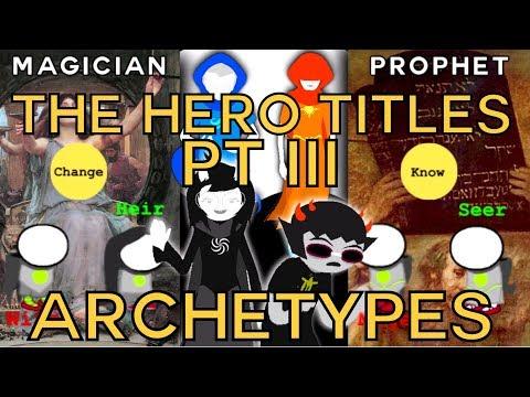 The Hero Titles - Pt III - Archetypes