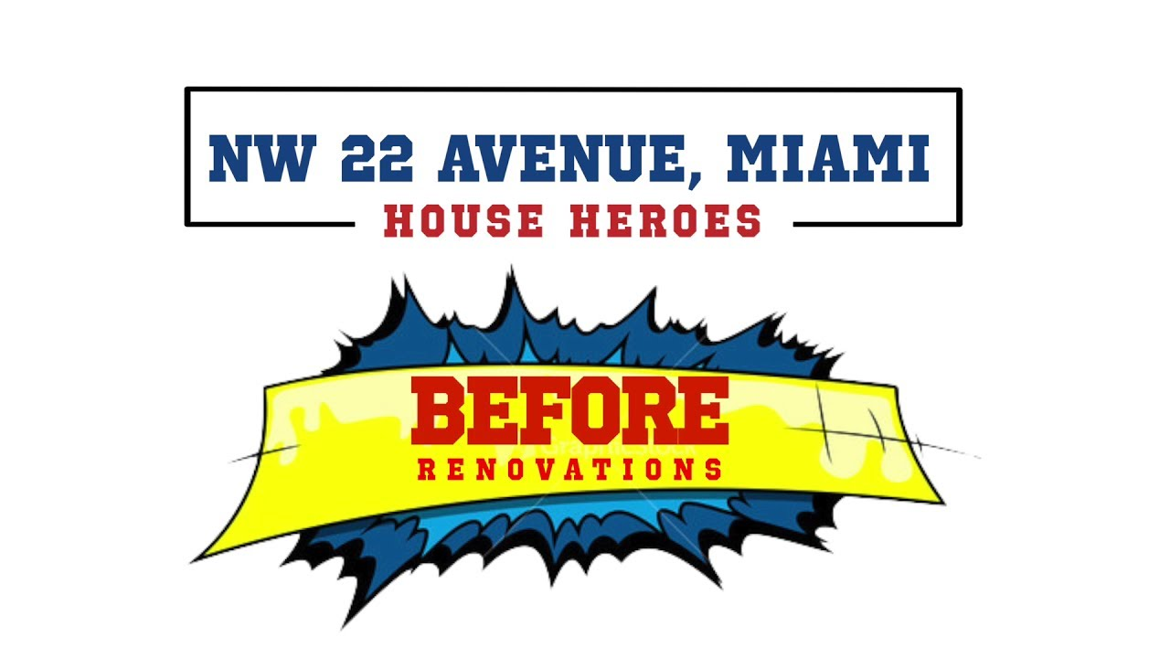 NW 22 Ave, Miami - Before Renovations