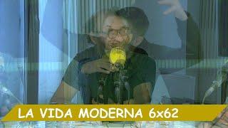 La Vida Moderna | 6x62 | Revanecimiento