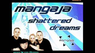 Mangaja - Shattered Dreams (Radio Edit)