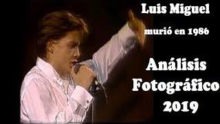 Luis Miguel murió en 1986 Análisis fotográfico