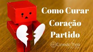 Coração Partido 💔 , como curar?