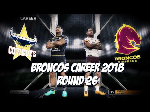 Brisbane Broncos Career 2018 - Rugby League Live 4 (Round 26)