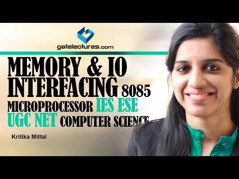 07 Memory and IO Interfacing 8085 Microprocessor ies ese ugc net computer science