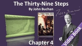 Chapter 04 - The Thirty-Nine Steps by John Buchan - The Adventure of the Radical Candidate(, 2012-03-26T17:05:00.000Z)