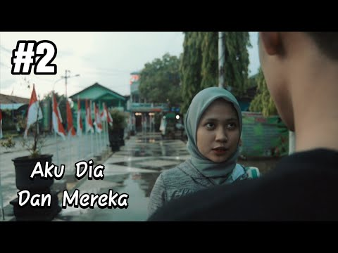 Aku Dia Dan Mereka (short Movie) #Part2
