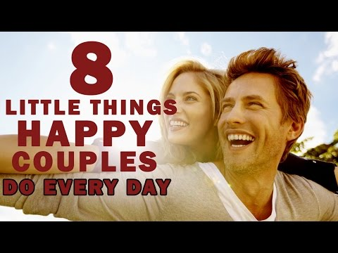 8 Little Things Happy Couples Do Every Day | Important Things That Happy Couples Do In Relationship