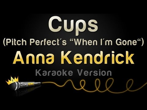 Anna Kendrick  Cups Pitch Perfects When Im Gone Karaoke Version
