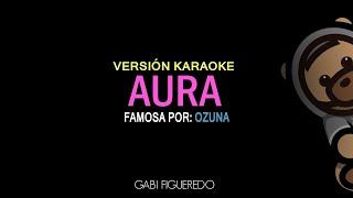Aura - Ozuna (KARAOKE)