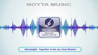 Moonnight - Together in the sky (Geel Remix)