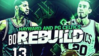 NEWEST SUPER TEAM IN THE NBA! GORDON HAYWARD AND PAUL GEORGE BOSTON CELTICS REBUILD!